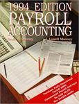 Payroll Accounting, 1994 Edition by Paula Y. Mooney and J. Lowell Mooney