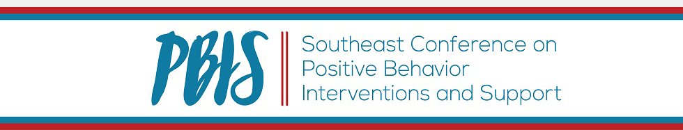 Southeast Conference on Positive Behavior Interventions and Support
