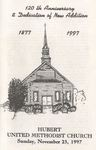 Hubert United Methodist Church - 120th Anniversary & Dedication of New Addition, 1877-1997