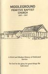 Middleground Primitive Baptist Church 1897-1997 by Bulloch County Historical Society