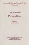 Old Bulloch Personalities by Daniel B. Good, Milton Rahn, Scott Collins, Smith C. Banks, Chloe P. Mitchell, Robert D. Hemphill, and Rita Turner Wall