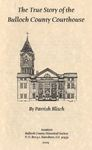 The True Story of the Bulloch County Courthouse by Parrish Blitch