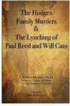 The Hodges Family Murders and the Lynching of Paul Reed and Will Cato: Bulloch County, Georgia, Summer of 1904 by Charlton Moseley