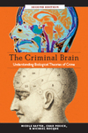 The Criminal Brain: Understanding Biological Theories of Crime by Nicole Rafter, Chad Posick, and Michael Rocque