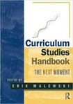 Curriculum Studies Handbook: The Next Moment by Erik Malewski