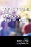 Promoting Social Justice Through the Scholarship of Teaching and Learning by Delores D. Liston and Regina Rahimi
