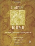 Learning to Teach: Critical Approaches to the Field Experience