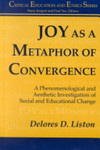 Joy as a Metaphor of Convergence: A Phenomenological and Aesthetic Investigation of Social and Educational Change