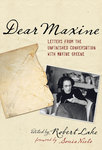 Dear Maxine: Letters from the Unfinished Conversation by Robert L. Lake