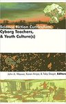 Science Fiction Curriculum: Cyborg Teachers and Youth Cultures