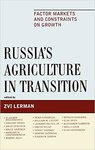 Russia's Agriculture in Transition: Factor Markets and Constraints on Growth (Rural Economies in Transition) by Zvi Lerman