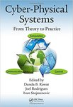 Cyber Physical Systems: From Theory to Practice by Danda B. Rawat, Joel Rodriques, and Ivan Stojmenovic
