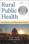 Rural Public Health: Best Practices and Preventive Models by Jacob Warren and K. Bryant Smalley