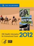 CDC Health Information for International Travel. The Yellow Book 2012 by Gary W. Brunette