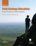 Field Geology Education: Historical Perspectives and Modern Approaches by Steven J. Whitmeyer, David W. Mogk, and Eric J. Pyle