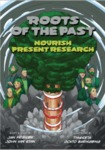 Roots Of The Past Nourish Present Research