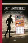 Gait Biometrics: Basic Patterns, Role of Neurological Disorders and Effects of Physical Activity by Li Li and Matthew Holmes