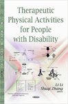 Therapeutic Physical Activities for People with Disability by Li Li and Shuqi Zhang