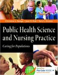 Public Health Science and Nursing Practice: Caring for Populations by Christine L. Savage, Joan E. Kub, and Sarah L. Groves