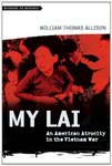 My Lai: An American Atrocity in the Vietnam War by Willliam T. Allison