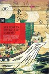 Sea Rovers, Silver, and Samurai: Maritime East Asia in Global History, 1550–1700