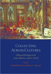 Collecting Across Cultures by Peter Mancall and Daniela Bleichmar