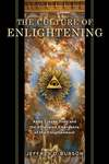 The Culture of Enlightening: Abbé Claude Yvon and the Entangled Emergence of the Enlightenment by Jeffrey D. Burson