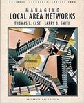 Managing Local Area Networks by Thomas Louis Case and Larry D. Smith
