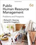 Public Human Resource Management: Problems and Prospects by Richard C. Kearney and Jerrell D. Coggburn
