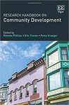 Research Handbook on Community Development by Eric Trevan, Rhonda Phillips, and Patsy B. Kraeger