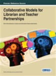 Collaborative Models for Librarian and Teacher Partnerships by Kathryn Kennedy and Lucy Santos Green