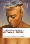 The Bloomsbury Handbook to Octavia E. Butler by Gregory Jerome Hampton and Kendra R. Parker