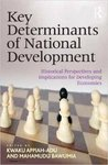 Key Determinants of National Development: Historical Perspectives and Implications for Developing Economies by Kwaku Appiah-Adu, Charles Blankson, and Kwabena Boakye