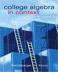 College Algebra in Context with Applications to the Managerial, Life, and Social Sciences (3rd. Ed.) by Ronald J. Harshbarger and Lisa S. Yocco