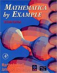 Mathematica by Example by Martha L. Abell and James P. Braselton