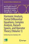 Harmonic Analysis, Partial Differential Equations, Complex Analysis, Banach Spaces, and Operator Theory: Celebrating Cora Sadosky's Life by Maria Cristina Pereyra, Stefania Marcantognini, Alexander M. Stokolos, and Wilfredo Urbina Romero