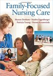 Family-Focused Nursing Care by Sharon A. Denham, Sandra Eggenberger, Patricia Young, and Norma Krumwiede