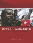 Bitter Moments: The Story of Indonesian Fragmentation by Nalanda Roy