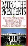 Rating the Presidents: A Ranking of U.S. Leaders from the Great and Honorable to the Dishonest and Incompetent by William Ridings Jr, Stuart B. McIver, and Christopher M. Brown