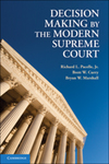 Decision Making by the Modern Supreme Court by Richard L. Pacelle Jr., Brett W. Curry, and Bryan Marshall