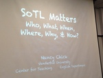 SoTL Matters, Presented by Nancy Chick of Vanderbilt University